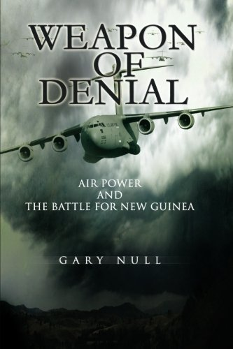 9781477550090: Weapon of Denial: Air Power and the Battle for New Guinea
