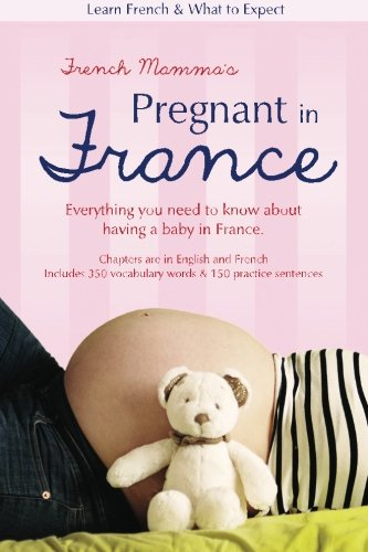 9781477550724: French Mamma's Pregnant in France: Learn French & What to Expect