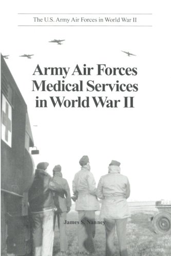 9781477551349: Army Air Forces Medical Services in World War II