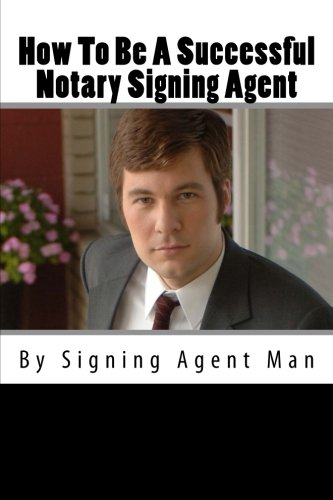 9781477552896: How To Be A Successful Notary Signing Agent