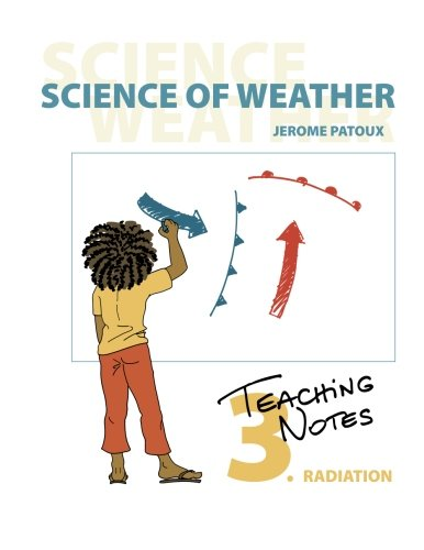 9781477554234: Science of Weather - Teaching Notes 3. Radiation (Volume 3)