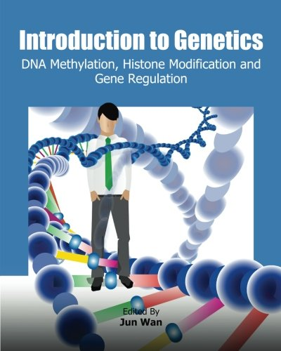 9781477554944: Introduction to Genetics: DNA Methylation, Histone Modification and Gene Regulation