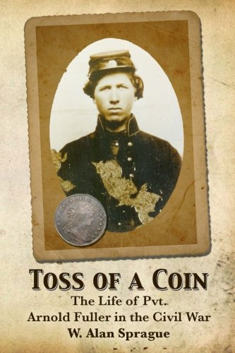 9781477555569: Toss of a Coin: The life of a Private in the Civil War.