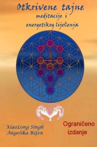 Otkrivene Tajne Meditacije I Energetskog Lijecenja: Rifen, Angelika/ Singh,