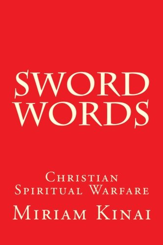 9781477556252: Sword Words: Christian Spiritual Warfare (Volume 1)