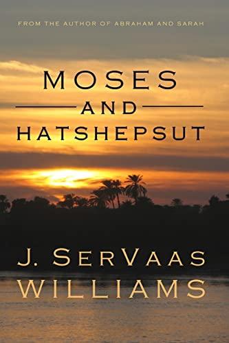 Moses and Hatshepsut: J. SerVaas Williams