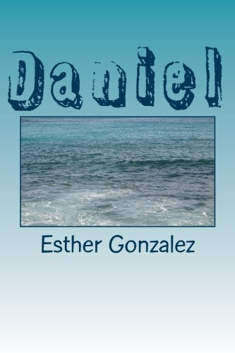 Daniel: Explicado Verso por Verso (Volume 22) (Spanish Edition): Esther Gonzalez