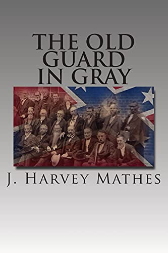 9781477558676: The Old Guard In Gray: Researches In The Annals Of The Confederate Historical Association