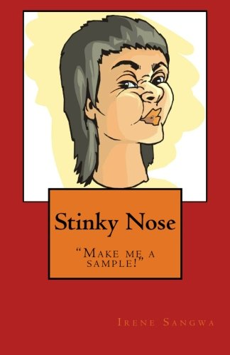 9781477560419: Stinky Nose: By a highly frustrated Perfume Spritzer