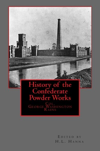 9781477560570: History of the Confederate Powder Works