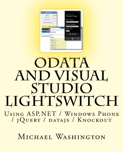 9781477561270: OData And Visual Studio LightSwitch Using ASP.NET / Windows Phone / jQuery / datajs / Knockout (Volume 1)