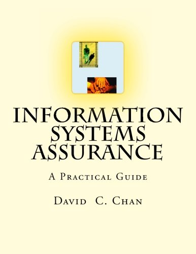Information Systems Assurance: The Purpose of This Book Is to Help Understand How Information ...
