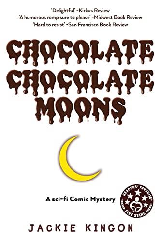 Chocolate Chocolate Moons: Jackie Kingon