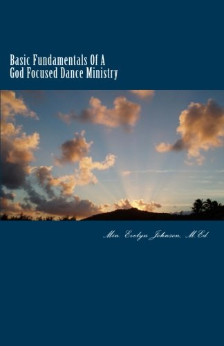 9781477562574: Basic Fundamentals Of A God Focused Dance Ministry