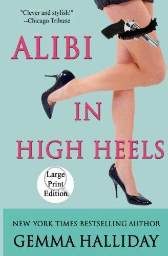 9781477564219: Alibi in High Heels (Large Print Edition)