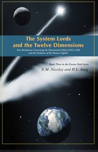 The System Lords and the Twelve Dimensions: New Revelations Concerning the Dimensional Shift of ...