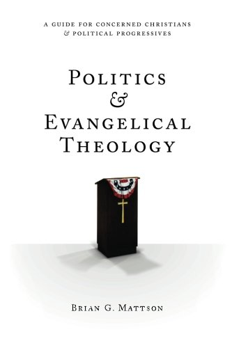 9781477566213: Politics & Evangelical Theology: A Guide For Concerned Christians and Political Progressives