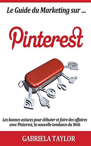 9781477567104: Le Guide Du Marketing Sur Pinterest