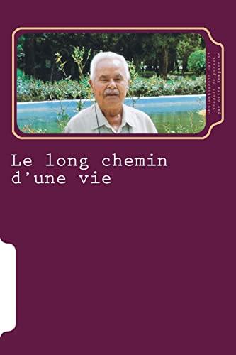 9781477567548: Le long chemin d'une vie: Chroniques iraniennes, 1926 - 1979