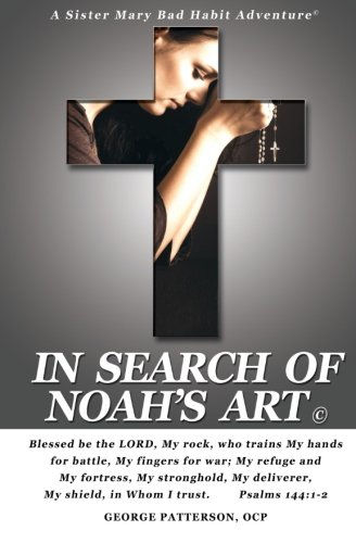 9781477568149: In Search of Noah's Art: A Sister's Mary Bad Habit Adventures