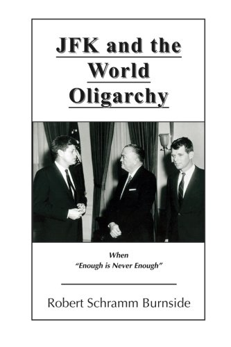 9781477568323: JFK and the World Oligarchy: When