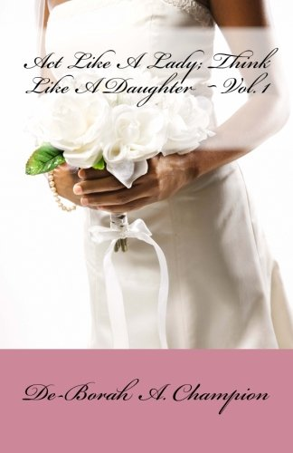 9781477569344: Act Like A Lady, Think Like A Daughter, Vol. 1