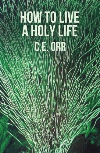 9781477569870: How To Live A Holy Life