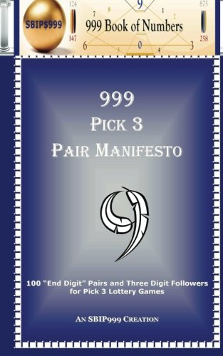 "999 Pick 3 Pair Manifesto: 100 ""End: 999 Book of"