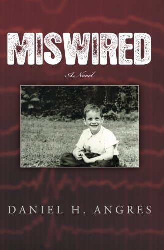 Miswired: Angres, Daniel H.