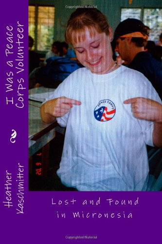 9781477572290: I Was a Peace Corps Volunteer