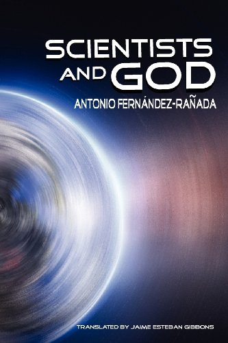 Scientists and God: Antonio Fernandez-Ranada