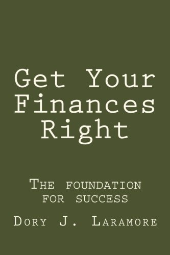 9781477572900: Get Your Finances Right: The foundation for success