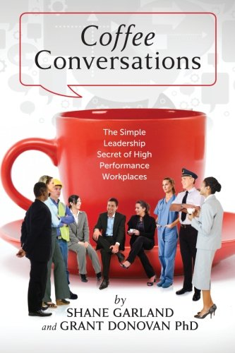 9781477573396: Coffee Conversations: The Simple Leadership Secret of High Performance Workplaces