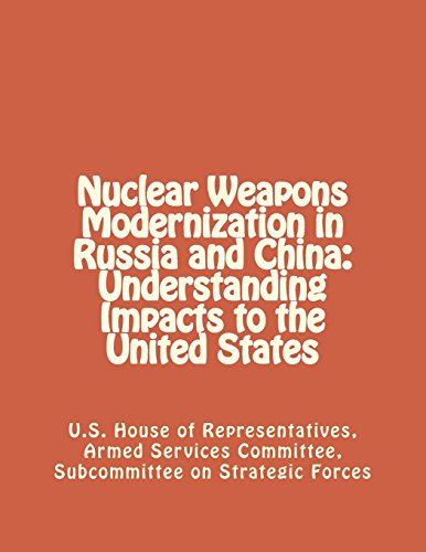 9781477573938: Nuclear Weapons Modernization in Russia and China: Understanding Impacts to the United States