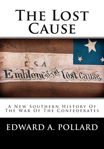 9781477574706: The Lost Cause: A New Southern History Of The War Of The Confederates