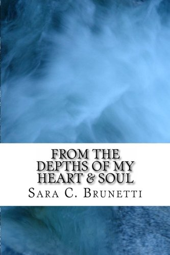 9781477574805: From The Depths of My Heart & Soul: Overcome pain, heal, enjoy life