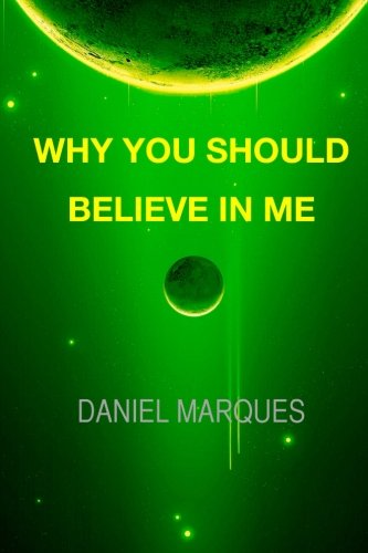 9781477575512: Why You Should Believe in Me (Volume 2)