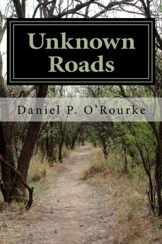 Unknown Roads: Daniel P. O'Rourke