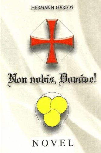 9781477575840: Non nobis, Domine!: The Biography of the Knight Templar Arminius von Welterod