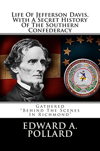 Life of Jefferson Davis, With a Secret: Pollard, Edward a.