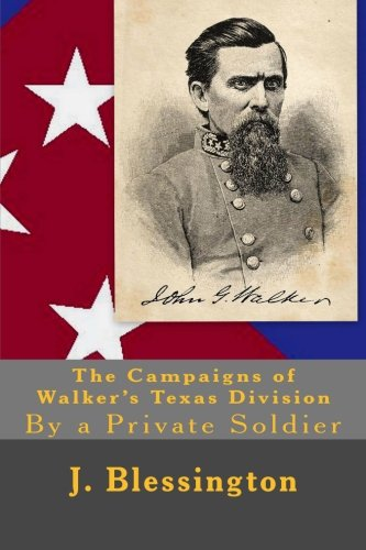 9781477577363: The Campaigns of Walker's Texas Division: By a Private Soldier