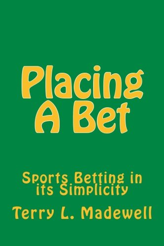 9781477577523: Placing A Bet: Sports Betting in its Simplicity: 1