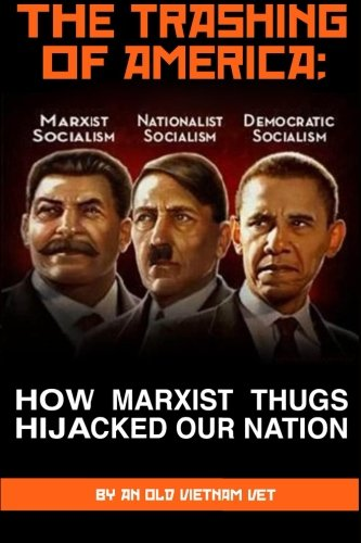 9781477577820: THE TRASHING OF AMERICA; How Marxist Thugs HIjacked our Nation: How Marxist Thugs Hijacked Our Nation