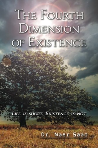 9781477582923: The Fourth Dimension of Existence