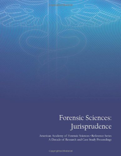 9781477583258: Forensic Sciences: Jurisprudence: American Academy of Forensic Sciences Reference Series - A Decade of Research and Case Study Proceedings