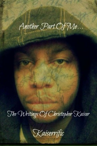 9781477586143: Another Part Of Me: The Writings Of Christopher Kaiser