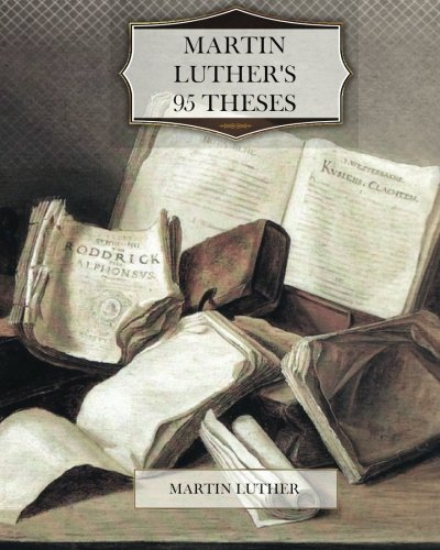 9781477586914: Martin Luther's 95 Theses