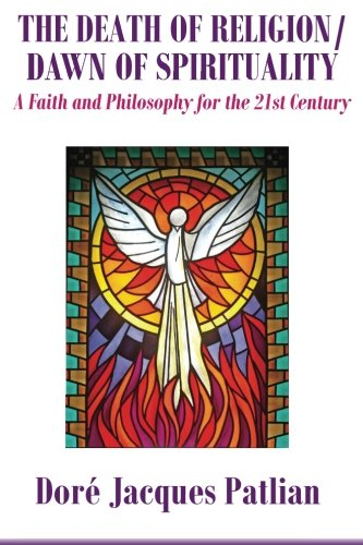 9781477587348: The Death of Religion/Dawn of Spirituality: A Faith and Philosophy for the 21st Century