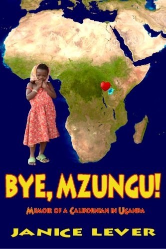Bye, Mzungu!: Lever, Janice Ellen