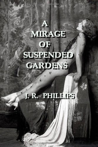 A Mirage of Suspended Gardens (1477589112) by Phillips, J R